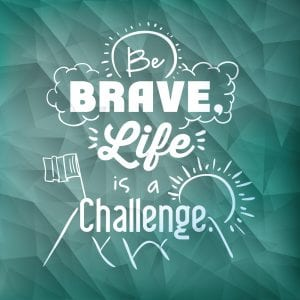 Brave in Life Challenge