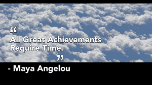 great achievements take time